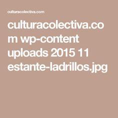 culturacolectiva.com wp-content uploads 2015 11 estante-ladrillos.jpg