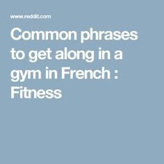 Common phrases to get along in a gym in French : Fitness