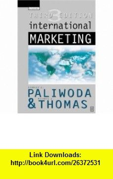 International Marketing, Third Edition (Chartered Institute of Marketing) (9780750622417) Stanley Paliwoda, Michael Thomas , ISBN-10: 0750622415  , ISBN-13: 978-0750622417 ,  , tutorials , pdf , ebook , torrent , downloads , rapidshare , filesonic , hotfile , megaupload , fileserve