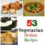 53 Vegetarian Recipes for the Holidays