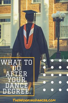 What To Do After You've Gotten Your Dance Degree.   You've gotten your dance degree. Now What? These tips will help you get your dance career in gear.