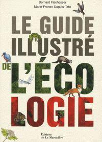 Le guide illustré de l'écologie / Bernard Fischesser, Marie-France Dupuis-Tate - [Nouvelle édition],  Ed. de la Martinière : Quae éd., 2007 BU LILLE 1, Cote 577 FIS http://catalogue.univ-lille1.fr/F/?func=find-b&find_code=SYS&adjacent=N&local_base=LIL01&request=000627380