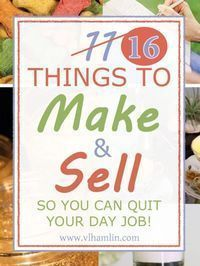 Even More Things To Make and Sell From Home So You Can Quit Your Day Job Sick of the day to day drag? Need to make some extra money? Here's a list of 11 things to make and sell from home so you can quit your day job and get more out of your Earn Money From Home, Way To Make Money, Make Money Online, Making Money From Home, Money Making Crafts, Hobbies That Make Money, Get Money Fast, Make To Sell, Hobbies To Try