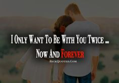 YES!!! Exactly what I want, you NOW & FOREVER my love!!! I LOVE YOU SO MUCH!!!! <3