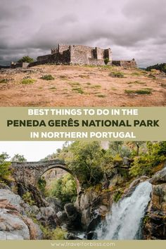 What To Do In The Peneda Gerês National Park - Travel for Bliss