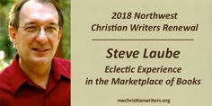 Get to know literary agent and publishing expert Steve Laube. He'll be representing the the Steve Laube Agency and Enclave Publishing at our 2018 Northwest Christian Writers Renewal conference.
