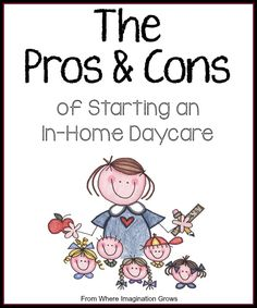 Pros and Cons of Starting and in home daycare