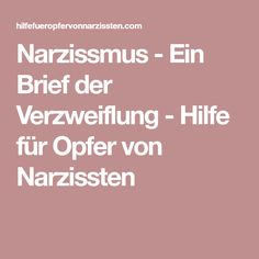 Narzissmus - Ein Brief der Verzweiflung - Hilfe für Opfer von Narzissten