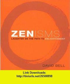 Zenisms Laughter on the path to enlightenment (9780734404503) David Bell , ISBN-10: 0734404506  , ISBN-13: 978-0734404503 ,  , tutorials , pdf , ebook , torrent , downloads , rapidshare , filesonic , hotfile , megaupload , fileserve