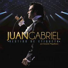 Juan Gabriel - Vestido De Etiqueta Por Eduardo Magallanes   2016...