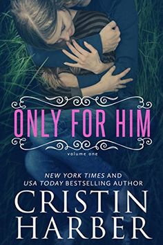 Only for Him by Cristin Harber http://www.amazon.com/dp/B00SLK498A/ref=cm_sw_r_pi_dp_2WMYvb039YEBH