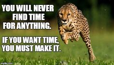 "From the blog post ""Time Given Back to You"". It shows how you can leverage your time so that you can focus on other things. #findingtime #timemanagement #findtime #cheetah"