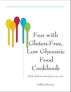 Fun with Gluten-Free, Low-Glycemic Food Cookbook * Check this awesome product by going to the link at the image.
