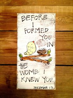 """Items similar to Shabby Chic, Southern, Christian Wood Sign """"Before I Formed You in the Womb I Knew You"""" Jeremiah 1 5 Distressed Wooden Sign on Etsy Christian Signs, Christian Decor, Christian Crafts, Scripture Canvas, Pallet Art, Pallet Projects, Church Nursery, Stencils, Diy Wood Signs"""
