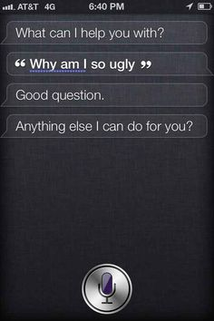 When you were fishing for compliments but didn't catch a fucking thing. | 29 Times Siri Was Actually A Bit Of A Dick