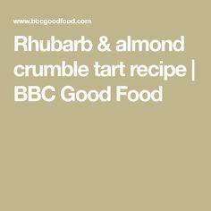 Rhubarb & almond crumble tart recipe | BBC Good Food Manchester Tart, Best Rhubarb Recipes, Ginger Ice Cream, Bbc Good Food Show, Jam Tarts, Fruit Sauce, Rhubarb Crumble, Shortcrust Pastry
