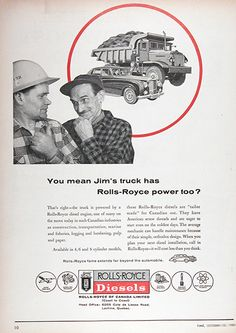 1958 Rolls Royce Diesel Truck Engines original vintage advertisement. Lot of (2). Available in 4, 6 and 8 cylinder models, Rolls Royce Diesels are tailor made for Canadian use.