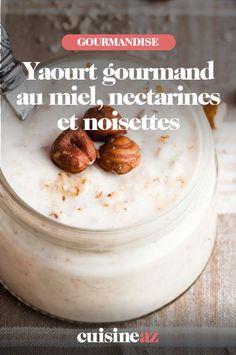 Le yaourt gourmand au miel, nectarine et noisette est un dessert facile et rapide. #recette#cuisine#yaourt#miel #nectarine #noisette #dessert Desserts, Food, Honey, Yogurt, Seasonal Fruits, Gentleness, Food Porn, Tailgate Desserts, Deserts