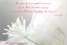 """Complete focused applied awareness of the Soul is considered absolute Knowledge"". More at : http://www.dadabhagwan.org"