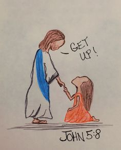 """Get up! Pick up your mat and walk."" John 5:8 (inspirational doodle art of encouragement)"