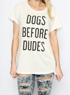 Dogs Before Dudes Distressed Rocker Tee // The Tree Kisser