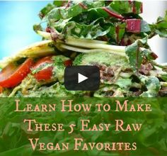 Learn How to Make These 5 Easy, Raw, Vegan Favorites [VIDEOS]