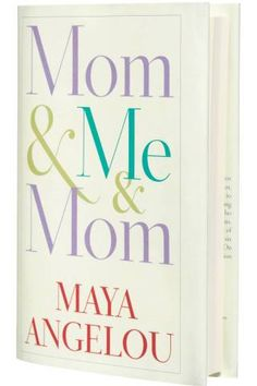 "Get some weekend reading in with ""Mom & Me & Mom,"" the latest autobiography to chronicle Maya Angelou's courageous life"