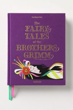 The Fairytales of the Brothers Grimm: a Taschen book with beautiful, vibrant illustrations and the original tales.