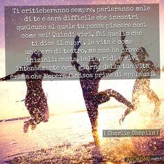 Ti criticheranno sempre, parleranno male di te e sarà difficile che incontri…
