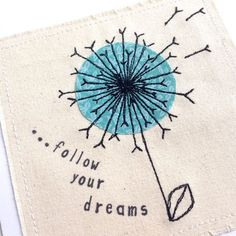 Dandelion Quote Framed Wall Art Photo Gift by DottyOnline - embroidery Freehand Machine Embroidery, Free Motion Embroidery, Free Machine Embroidery, Embroidery Applique, Embroidery Stitches, Embroidery Patterns, Fabric Cards, Fabric Postcards, Dandelion Quotes