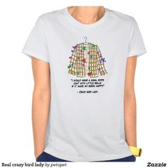 Real crazy bird lady tee shirts. A funny drawing of sisal rope bird ladder coat. Perfect gift ideas for bird lovers, parronts, especially bird mommies who called themselves crazy bird ladies. #crazyparrotlady #parrotmommy #birdmoms #crazybirdlady #parrotjoke #funnybirdquote #funnyparrots #parrotlovers #birdshelter #birdperson #giftideasforparrotmoms #giftideasforparrotmommy #funnygiftideasbirdlovers #funnyparrotthemedgifts #parrotmerchandises #lolparrot