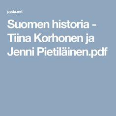Suomen historia - Tiina Korhonen ja Jenni Pietiläinen.pdf 12 Year Old, Finland, Historia, Peda
