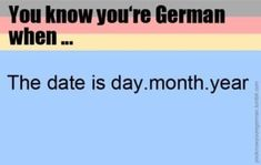 You know you're German when. but the American system is more intelligent! Spanish Lessons, Teaching Spanish, Spanish Activities, French Lessons, Teaching French, American System, Funny Memes, Jokes, Hilarious