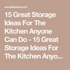 15 Great Storage Ideas For The Kitchen Anyone Can Do - 15 Great Storage Ideas For The Kitchen Anyone Can Do 6 - Diy & Crafts Ideas Magazine