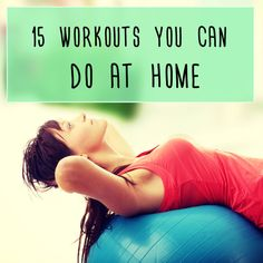 15 Workouts That You Can Easily Do At Home
