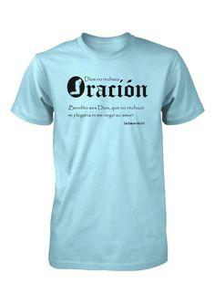 Dios no rechaza Oracion Poder Versiculo Biblia Camiseta Cristiana