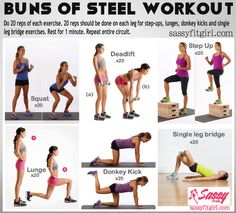 6 of the best butt exercises: Squats Deadlifts Step Ups Lunges Donkey Kicks Single Leg Bridge Do each one 20x. Exercises such as Step Ups, Lunges, Donkey Kicks and Single Leg Bridge should be performed 20x per leg. Take a 1 minute break and then repeat. To make it more challenging, add weights and pulses to each exercise. *Click on each exercise to see a video demo. Try incorporating this workout into your training 2-3x a week. Follow my blog for more workouts