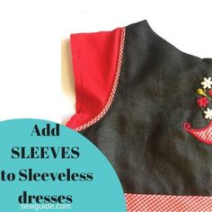 2 Easy Sleeves for Your Sleeveless Dress   Transform a sleeveless dress into a work-appropriate garment with this simple sewing tutorial!