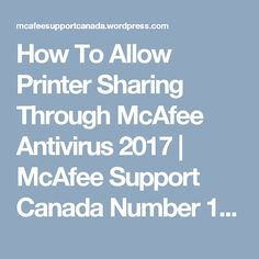 How To Allow Printer Sharing. Through McAfee Antivirus 2017. #McAfeeSupportNumber #McAfeesupportphonenumber #McAfeehelplinecanada