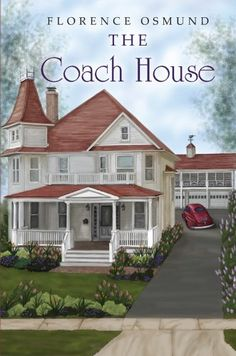 Free Kindle Book For A Limited Time : The Coach House by Florence Osmund
