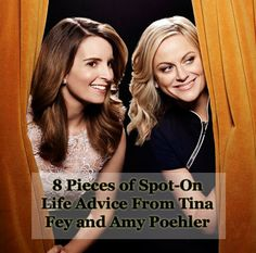 Because Tina Fey and Amy Poehler Are So Right About So Many Things