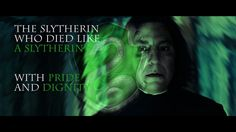 Slytherin to the end.