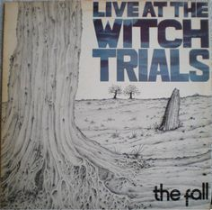 The Fall - Live At The Witch Trials (1979)