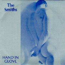 "The Smiths ""Hand In Glove"""