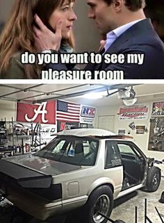 do you want to see my pleasure room? - gearhead meme 50 Shades of Grey spoof