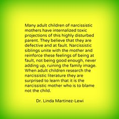 Stop Blaming Yourself for Your Narcissistic Mother by Dr. Linda Martinez-Lewi on The Narcissists In Your Life on Google+ at https://plus.google.com/100967536903077159721/posts/WZkkPwporB6