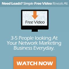 Free Video Reveals A Simple Way To Have 3 – 5 New People Looking At Your Network Marketing Business Every Day