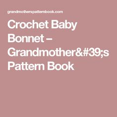 Crochet Baby Bonnet – Grandmother's Pattern Book