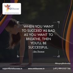 When You Want to Succeed as bad as you want to BREATHE,Then You'll Be SUCCESSFUL - Eric Thomas