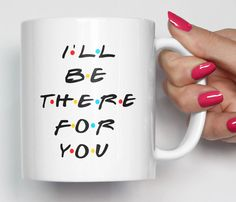 Friends Tv Show Mug Cup Tea Oz I'll Be There , freunde tv show mug tasse tee oz ich werde … Best Friend Mug, Friend Mugs, Best Friend Birthday, Best Friend Gifts, Gifts For Friends, Birthday Gifts, Best Friends, Best Friend Canvas, Thirty Birthday